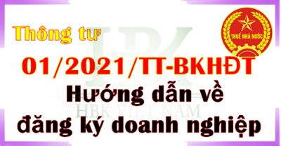 Thông tư 01/2021/TT-BKHĐT ngày 16/03/2021 hướng dẫn đăng ký doanh nghiệp